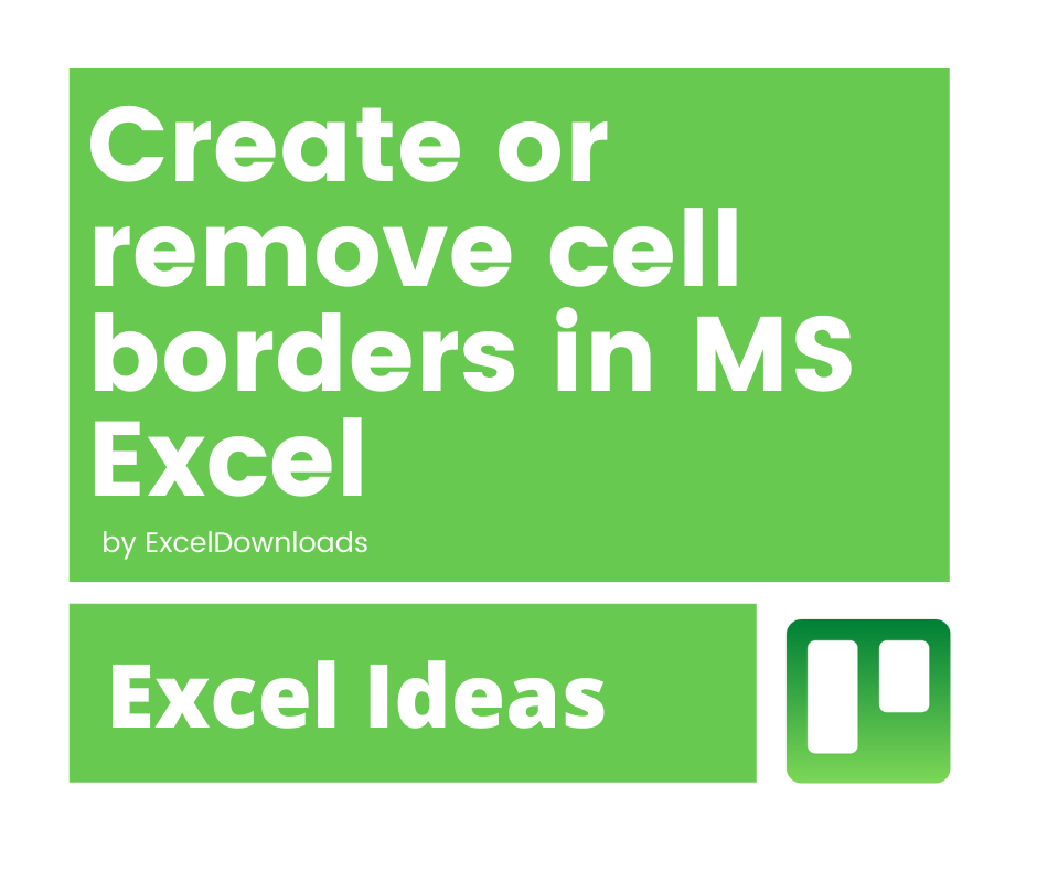 Create or Remove Cell borders in Excel