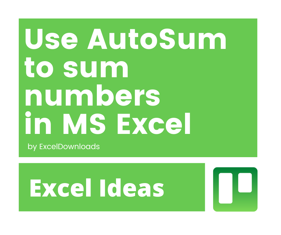 Use Autosum in MS EXcel